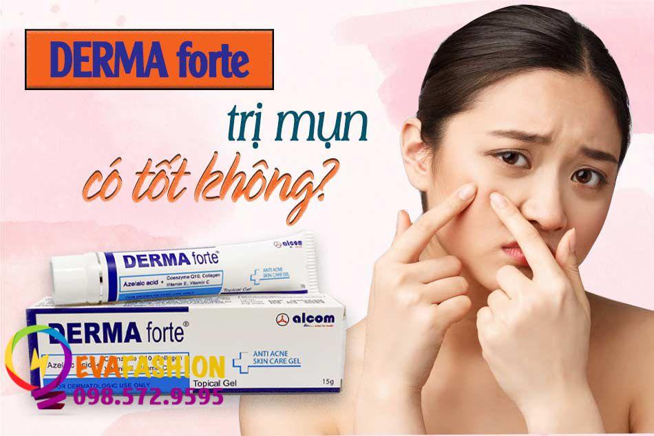 Derma Forte trị mụn có tốt không?