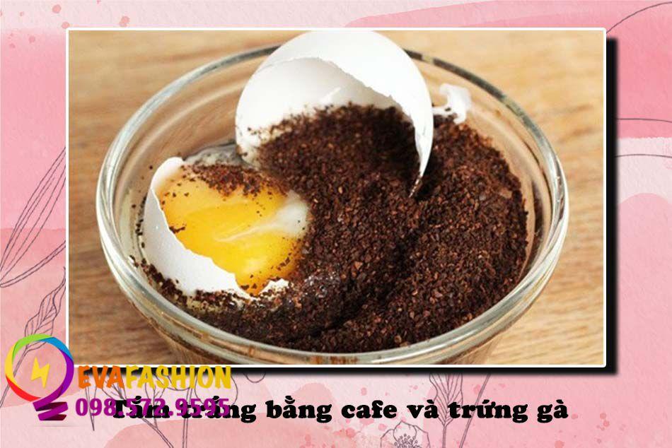 Tắm trắng bằng cafe và trứng gà