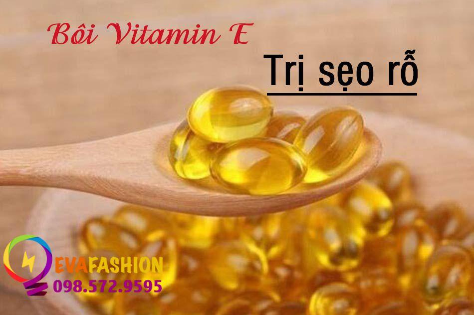 Bôi Vitamin E trị sẹo rỗ