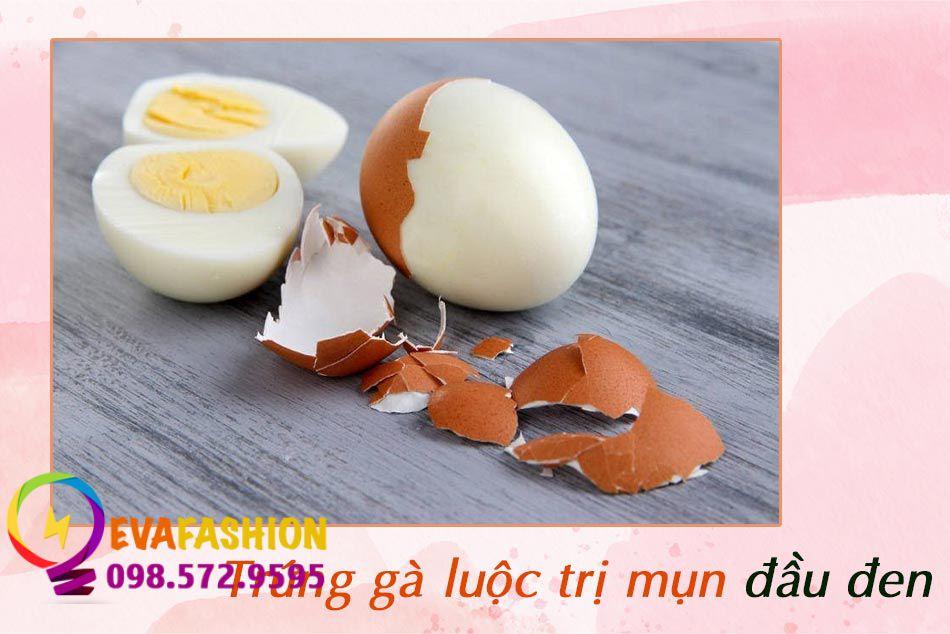 Trị mụn đầu đen bằng trứng gà luộc