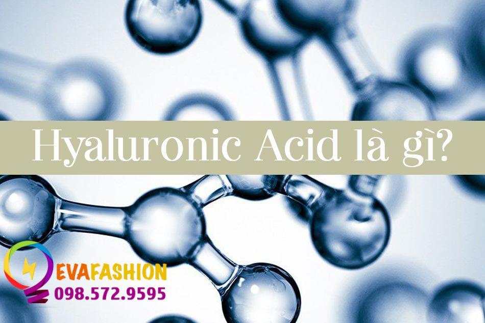 Hyaluronic Acid là gì? Tác dụng, cách sử dụng hợp lý