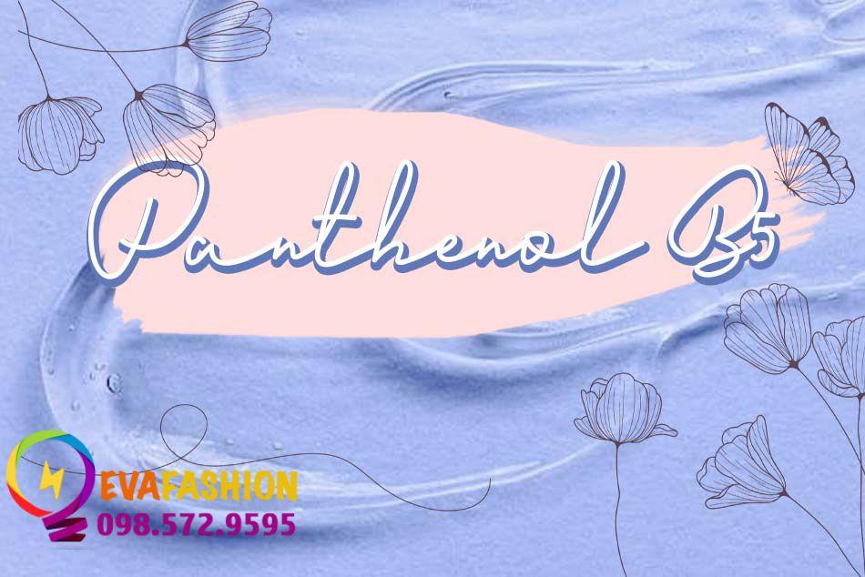 Panthenol là gì, có tác dụng gì? Một số điều cần biết về Panthenol